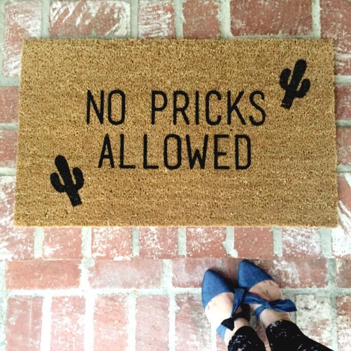No Pricks Allowed Doormat ($40)