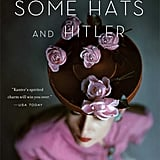 Some Girls, Some Hats and Hitler by Trudi Kanter