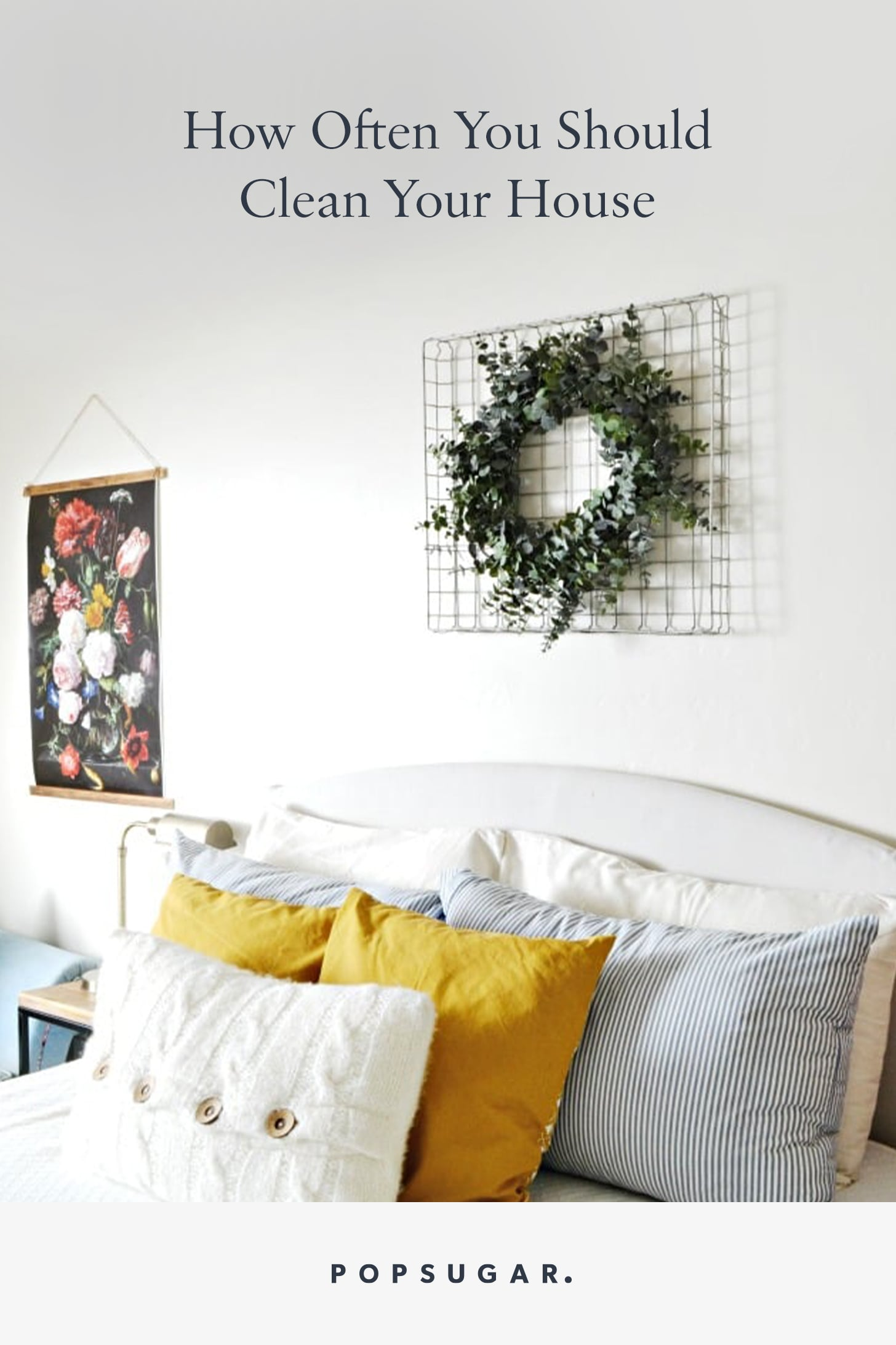 How Often Should You Clean Your House Popsugar Smart Living