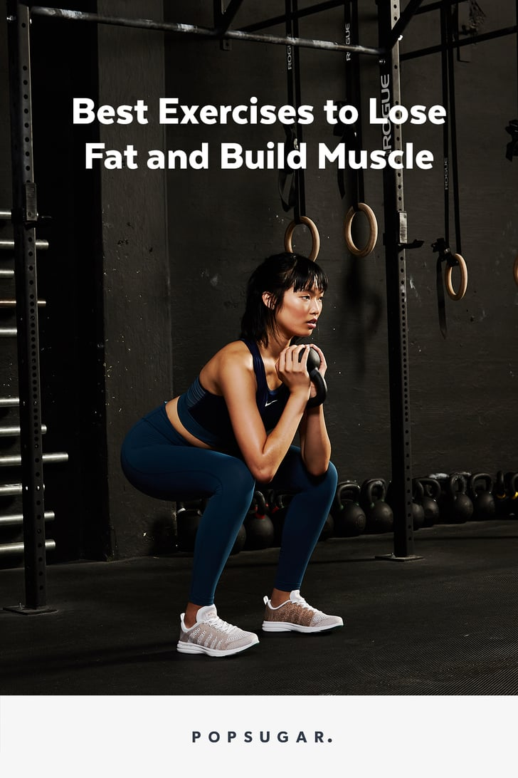 Best Exercises to Lose Fat and Build Muscle | POPSUGAR Fitness