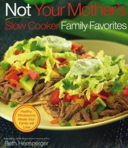 Not Your Mother's Slow Cooker Family Favorites ($10)