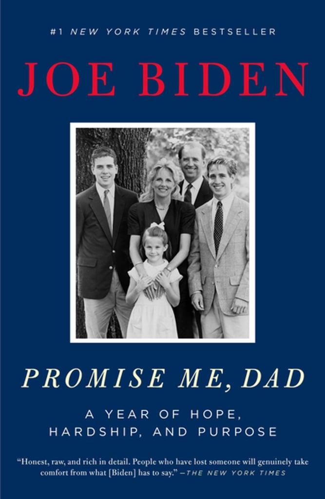 Promise Me, Dad: A Year of Hope, Hardship, and Purpose by President Joe Biden