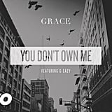 """""""You Don't Own Me"""" by Grace (feat. G-Eazy)"""