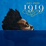 1919 by Eve Ewing  (coming June 4)