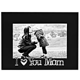 I Love You Mom Picture Frame