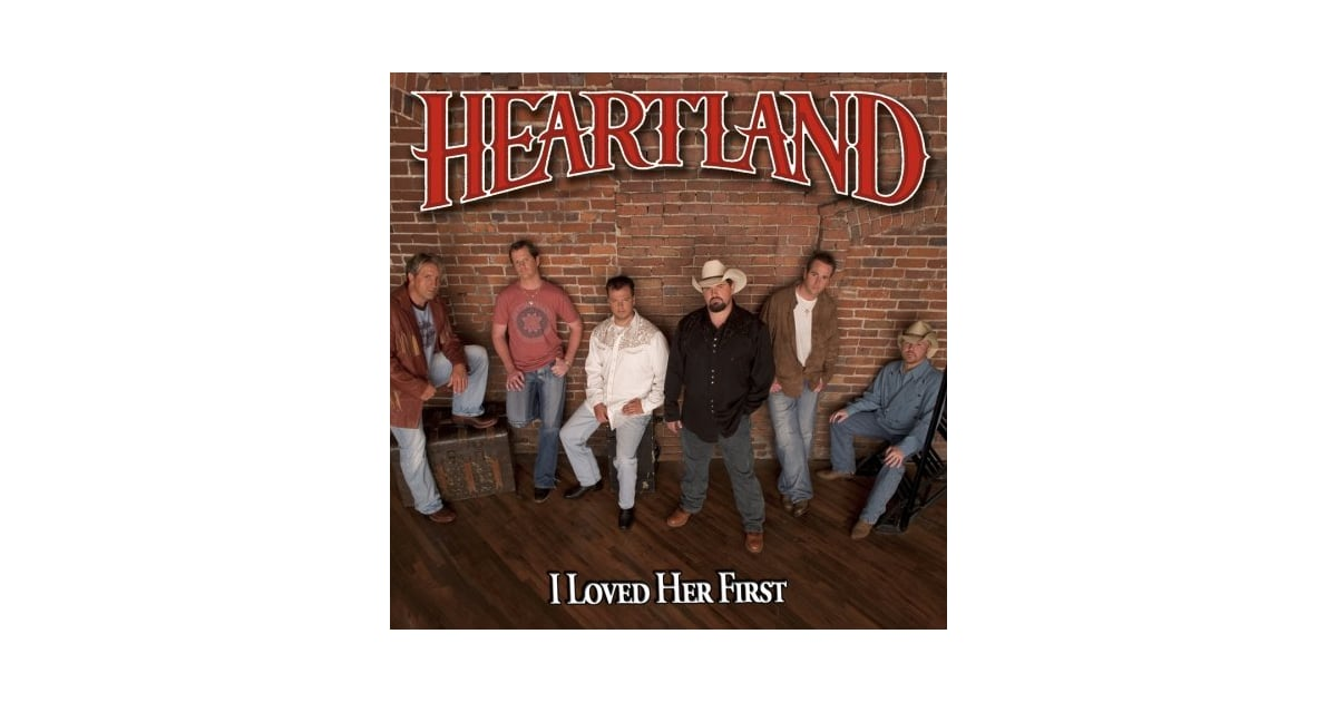 """""""I Loved Her First"""" by Heartland 