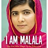 I Am Malala by Malala Yousafzai, ages 10+