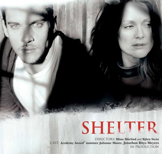 Watch Trailer For Shelter With Julianne Moore and Jonathan Rhys Meyers