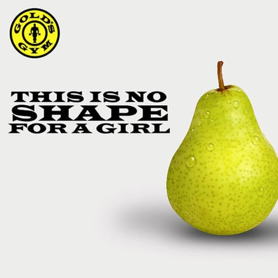 Gold's Gym Body-Shaming Pear Shape Ad