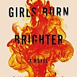 Girls Burn Brighter by Shobha Rao, Out March 6
