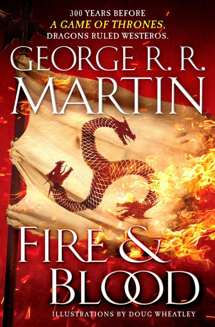 Fire & Blood: 300 Years Before a Game of Thrones by George
