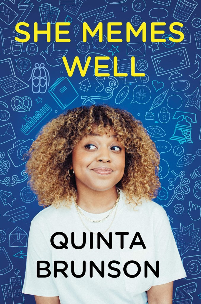 She Memes Well by Quinta Brunson