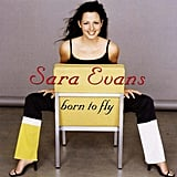 """I Could Not Ask For More"" by Sara Evans"