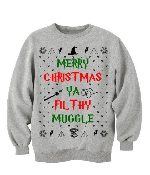Merry Christmas Ya Filthy Muggle Sweatshirt ($20)