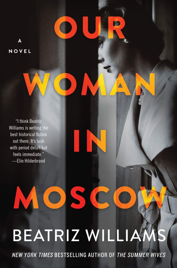 Our Woman in Moscow by Beatriz Williams