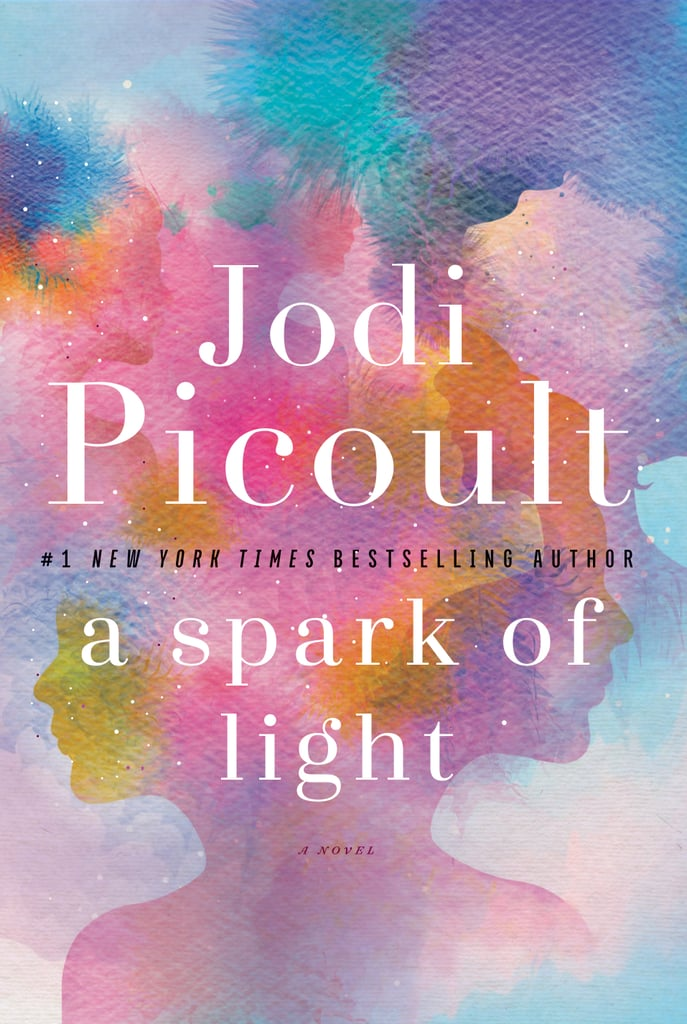 A Spark of Light by Jodi Picoult, out Oct. 2
