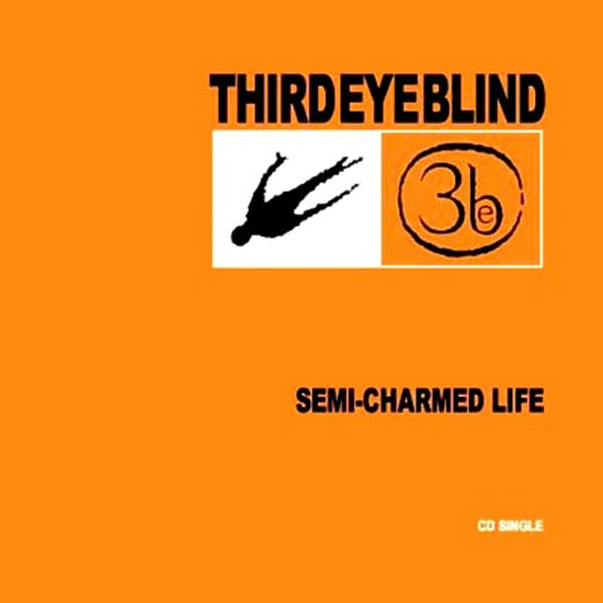 """Semi-Charmed Life"" by Third Eye Blind"