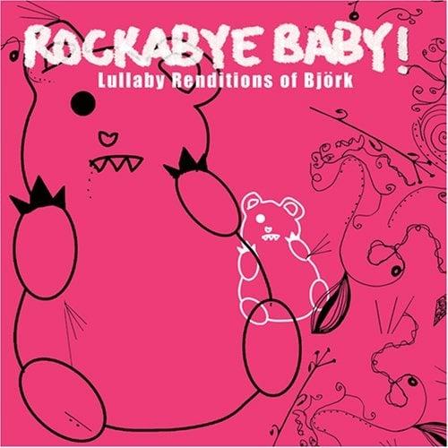 Rockabye, Baby! Lullaby Renditions