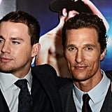 Channing Tatum and Matthew McConaughey were buddied up at the Magic Mike premiere in London.