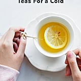 Best Tea For a Cold