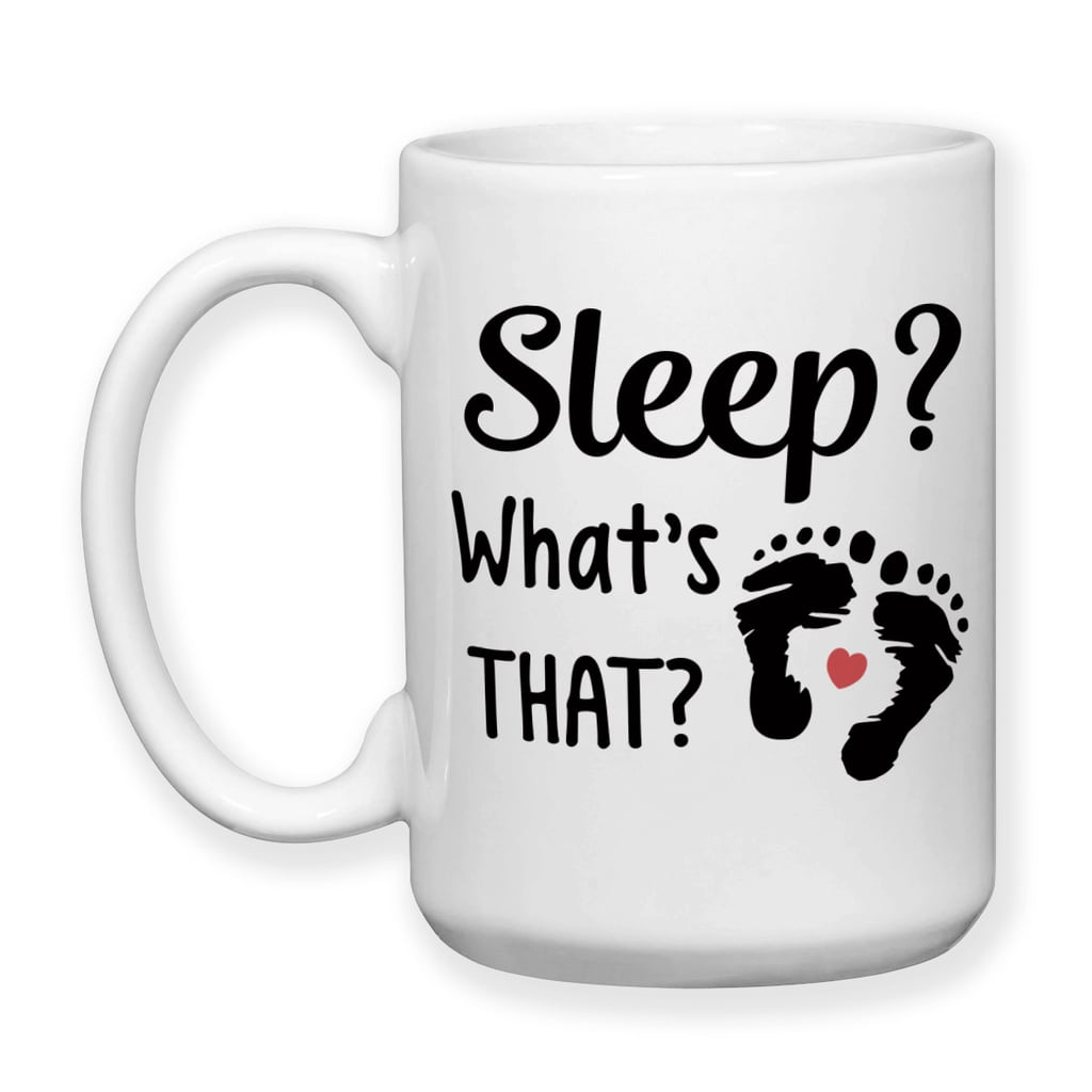 """Sleep? What's That?"" Mug"