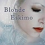 Blonde Eskimo by Kristen Hunt