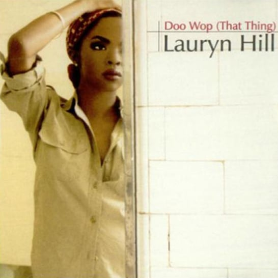 """Doo Woop (That Thing)"" by Lauryn Hill"