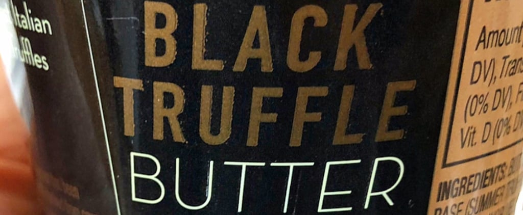 Hold Up — Trader Joe's Is Selling Fancy Truffle Butter For Less Than $5!