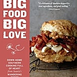Big Food Big Love Cookbook by Heather L. Earnhardt