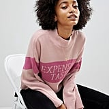 "ASOS ""Expensive Taste"" Sweater"