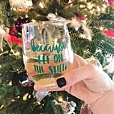 Holiday Wine Glass Because Elf on the Shelf