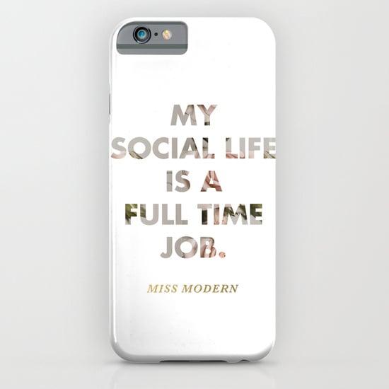 Social Life Phone Case ($35)
