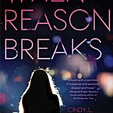 When Reason Breaks by Cindy Rodriguez