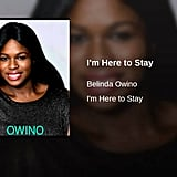 """I'm Here to Stay"" by Belinda Owino"