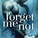 Forget Me Not, Out Sept. 12