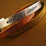 Game of Thrones Winter Is Coming Cuff Bracelets ($18)