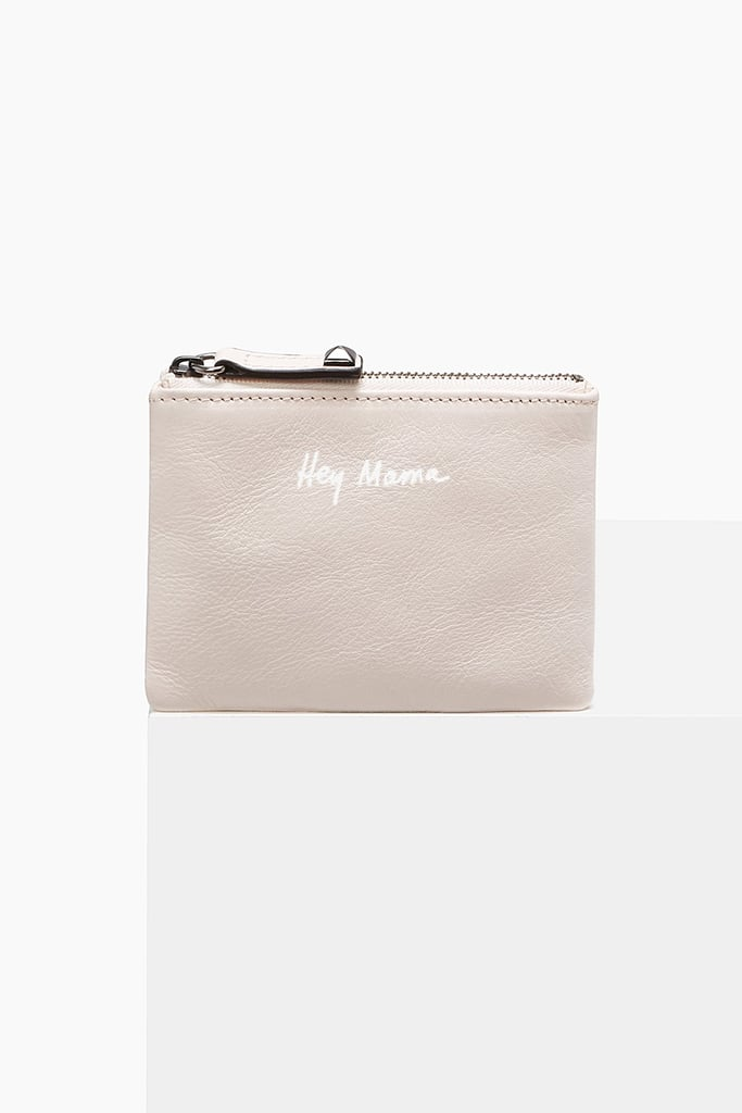 Rebecca Minkoff's Betty Hey Mama Pouch ($50) is the greatest gift for the occasion.