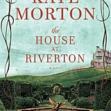 The House at Riverton by Kate Morton