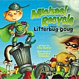 Michael Recycle Meets Litterbug Doug