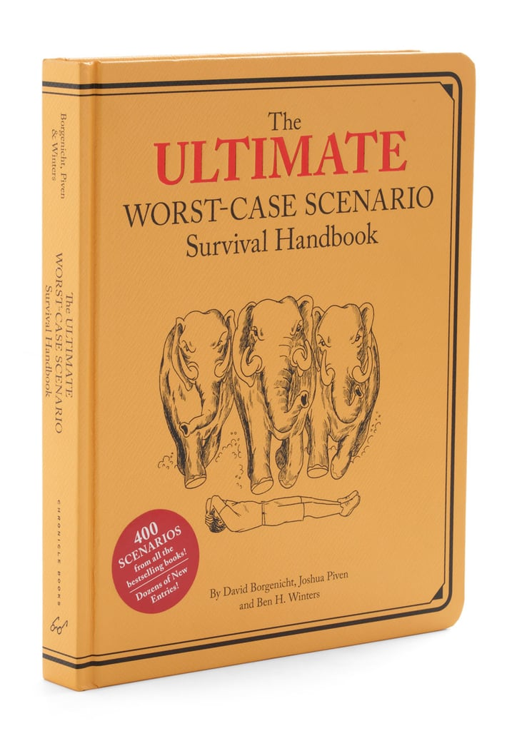 For the friend who seems to find herself in the craziest situations comes The Ultimate Worst-Case Scenario Survival Handbook ($27).