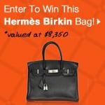 Enter to Win a Birkin Bag!
