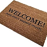 Welcome! Just Don't Expect Much Doormat