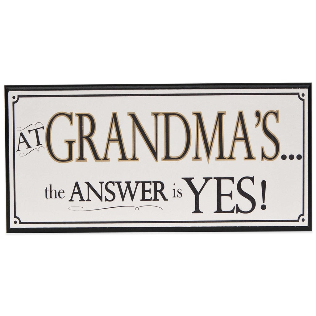 For the Grandparent Who Lives to Spoil: Grandma's Answer Is Yes Wall Plaque