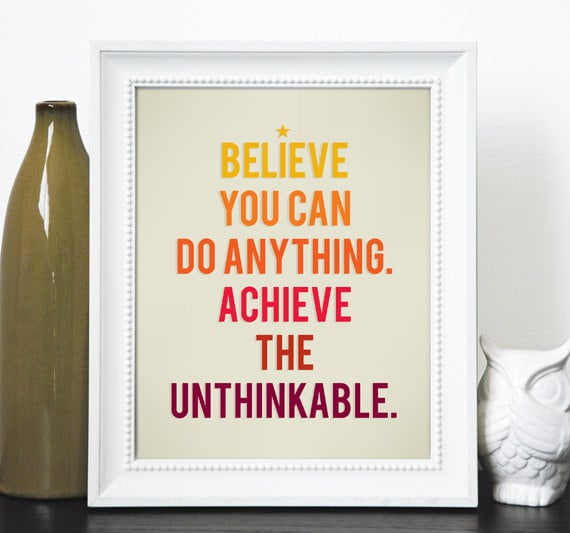 Believe You Can Do Anything Print