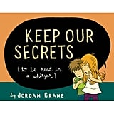Keep Our Secrets ($11)