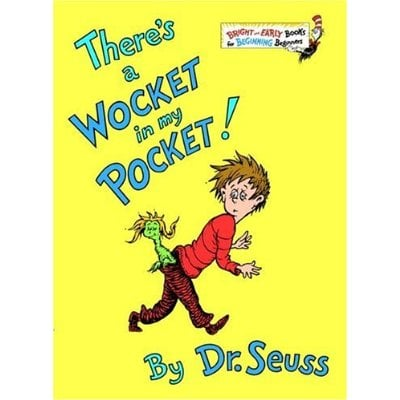 Ever since There's a Wocket in My Pocket! I've been particularly cautious of wosets in the closet and yottles in bottles.