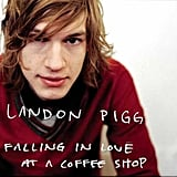 """Falling in Love at a Coffee Shop"" by Landon Pigg"