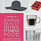 POPSUGAR's monthly subscription Must Have ($40) box is the gift that keeps on giving. Like your birthday every month, you will receive full-size editors' picks in fashion, beauty, food, home, fitness, and entertainment. From a beautiful necklace to a pretty makeup palette to a sweet treat you wish you knew about months ago, it makes the mail much more exciting. — Lisa Sugar, editor in chief