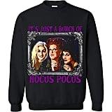 It's Just a Bunch of Hocus Pocus Sweatshirt