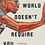 The World Doesn't Require You by Rion Amilcaa Scott